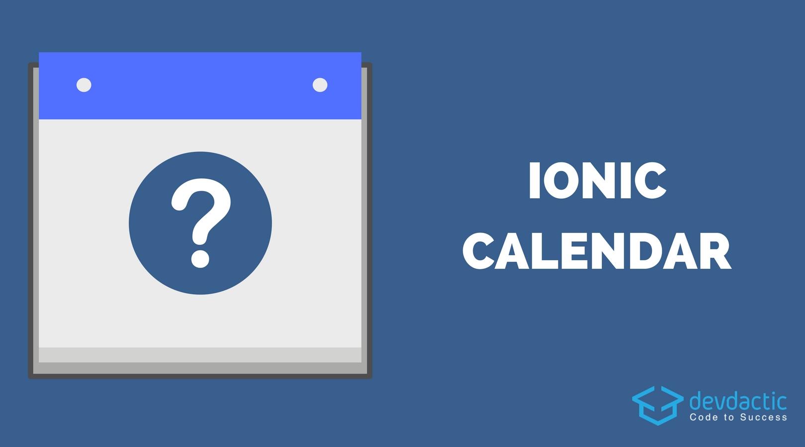 Building A Calendar For Ionic With Angular Calendar