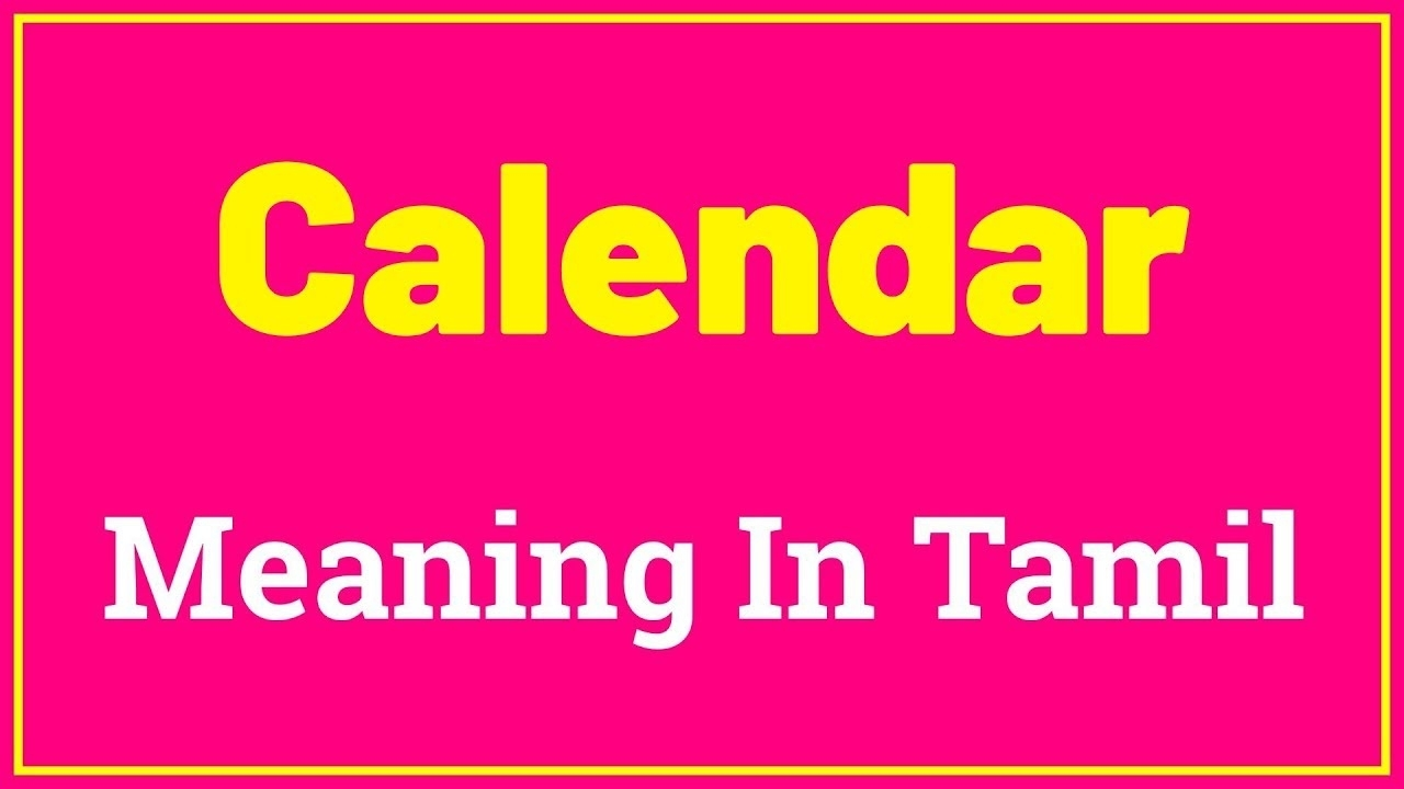 Calendar - Meaning In Tamil | English To Tamil Google Translation [Video]
