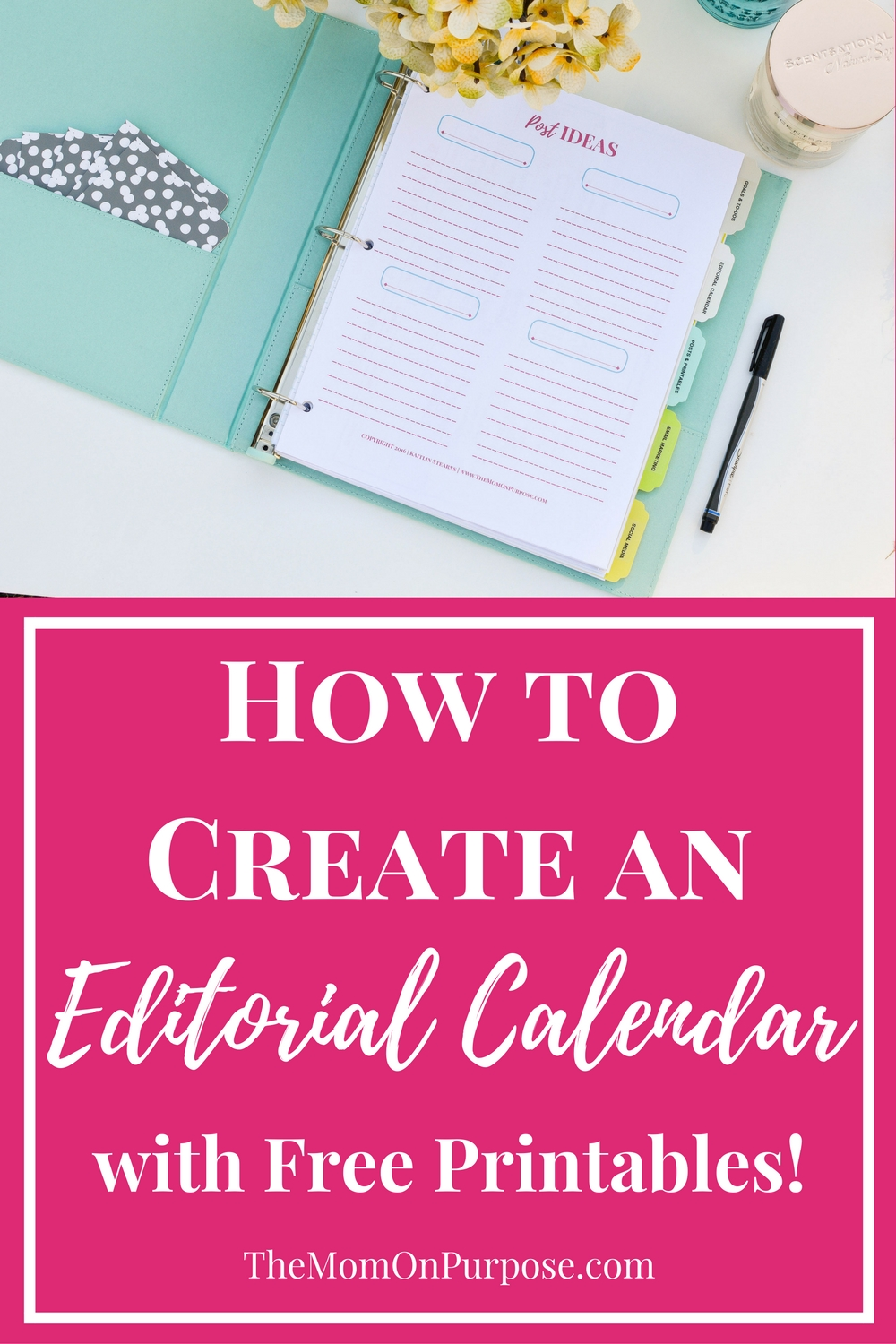 How To Create An Editorial Calendar {With Free Printables