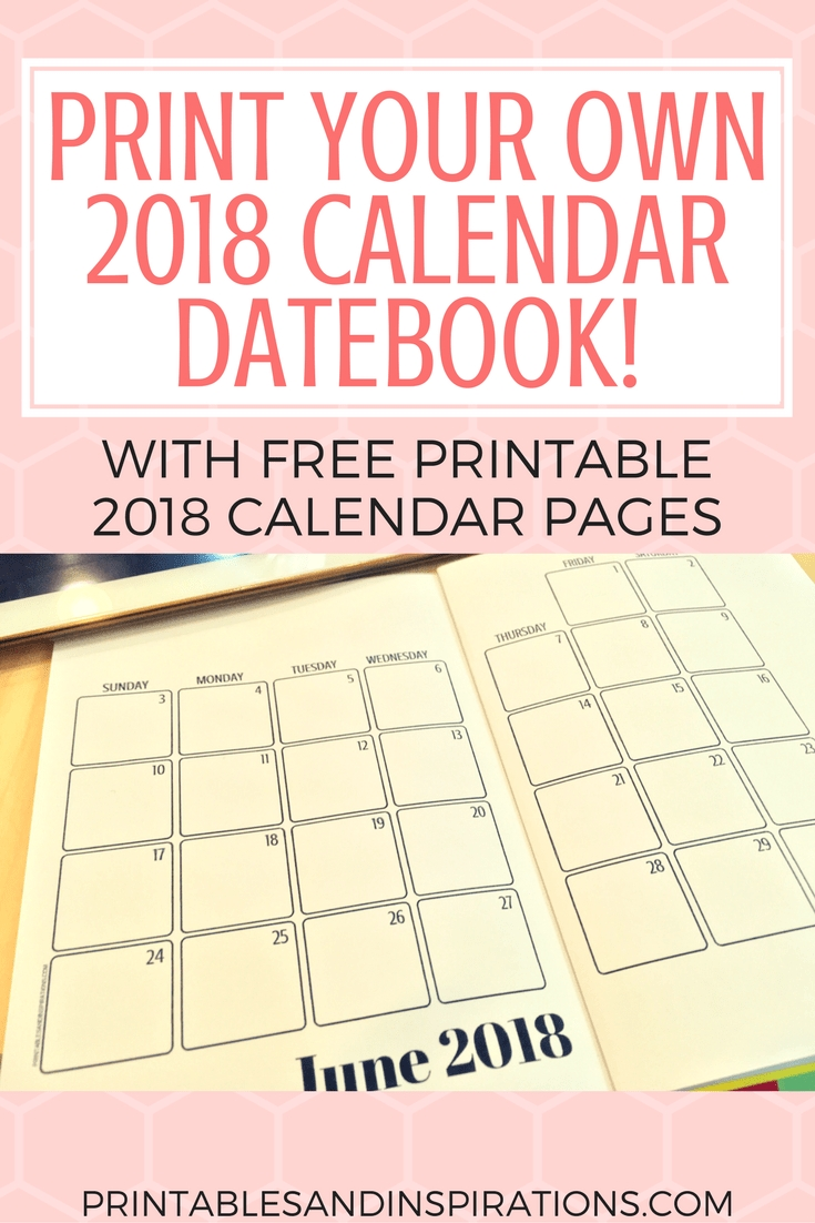 Print Your Own 2018 Calendar Datebook | Free Printable