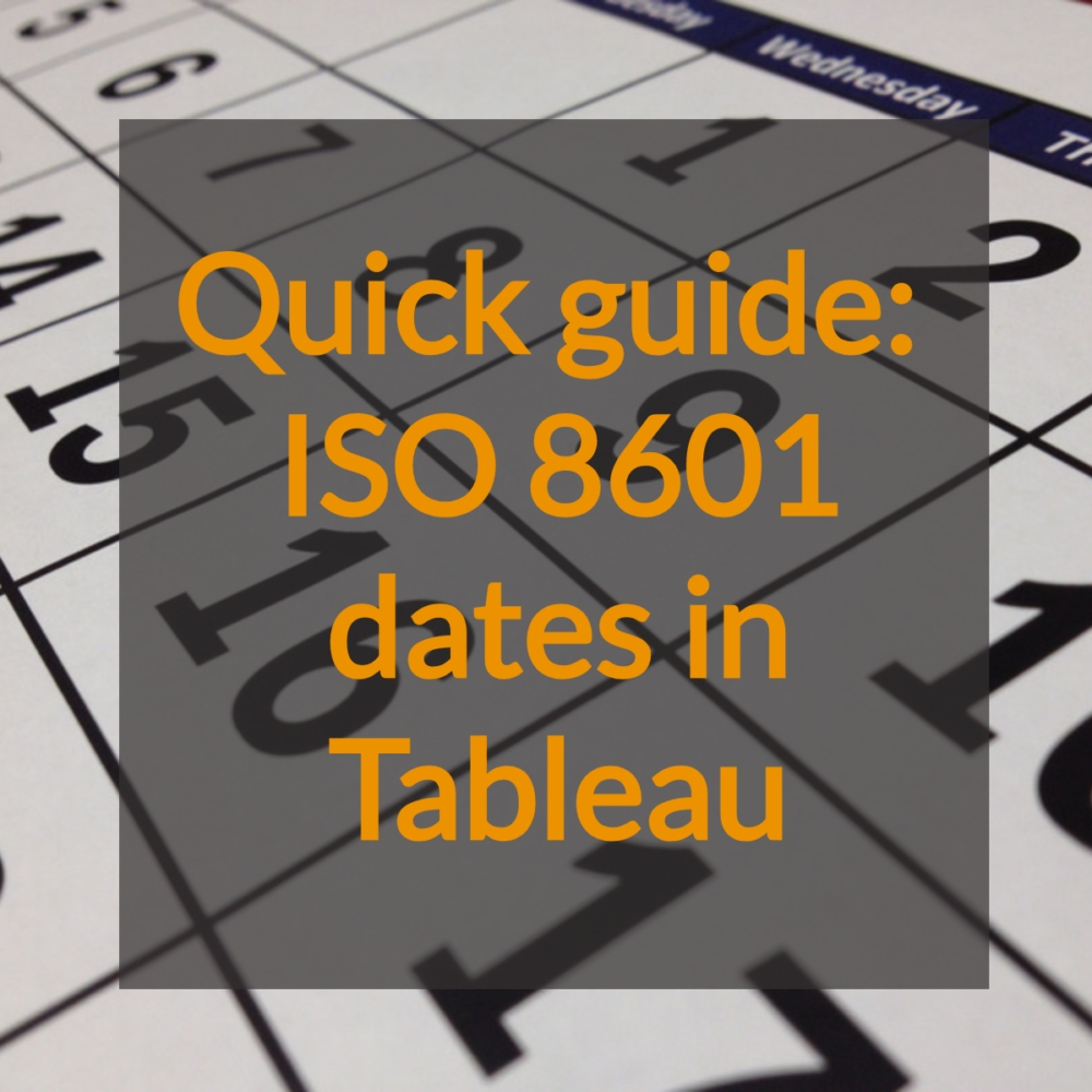 Quick Guide: Iso 8601 Dates In Tableau - The Information Lab