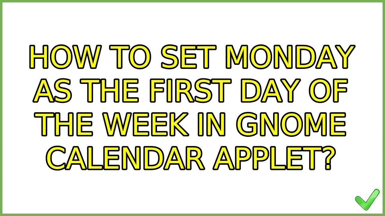 Ubuntu: How To Set Monday As The First Day Of The Week In