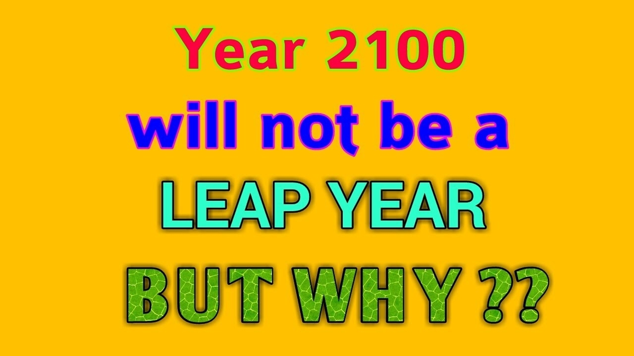 What Is A Leap Year | Year 2100 Will Not Be A Leap Year | But Why ? | In  Hindi |
