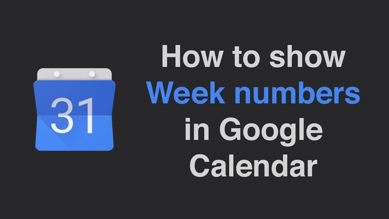How To Show Week Numbers In Google Calendar