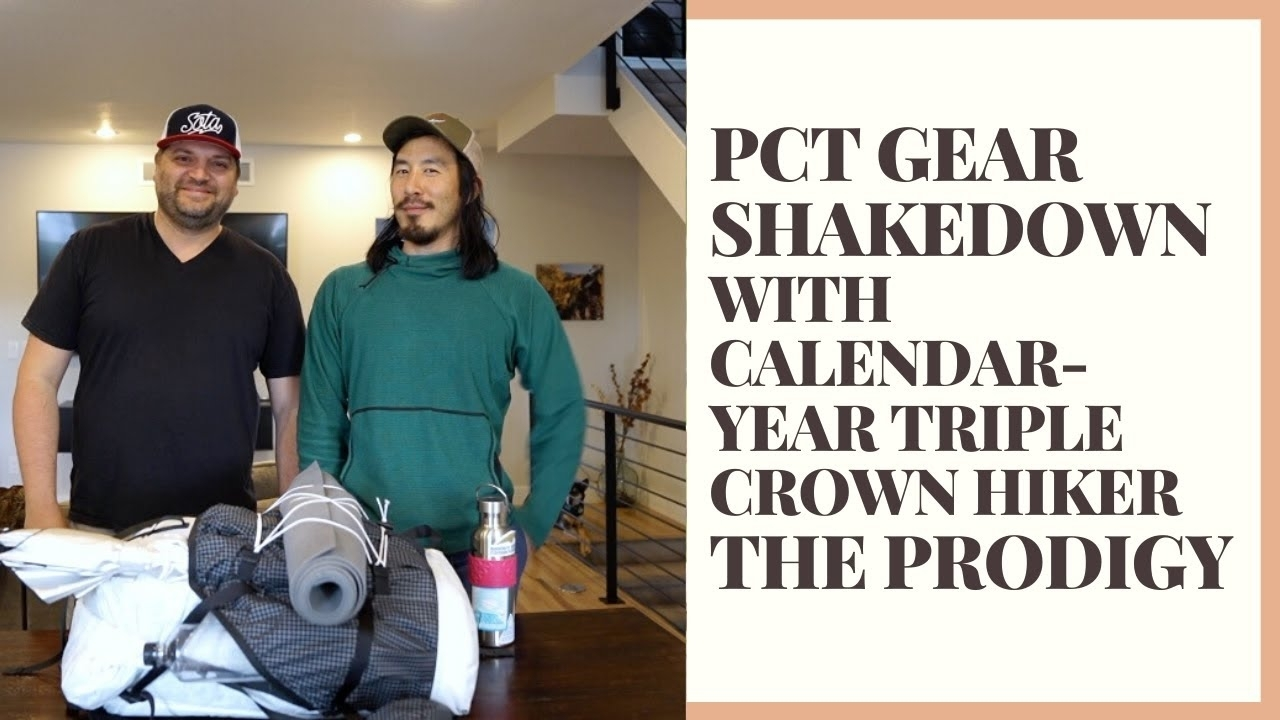 "Pct Gear Shakedown From Calendar-Year Triple Crown Hiker Tyler ""the  Prodigy"" Lau"