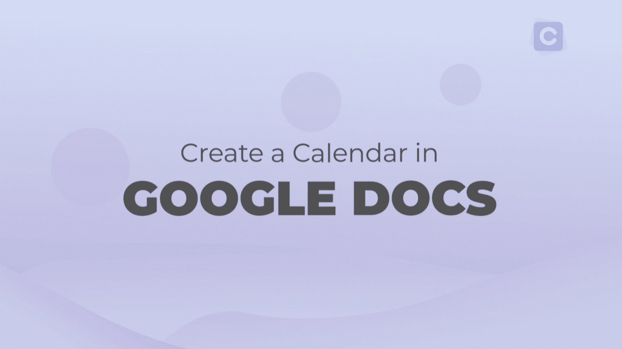 How To Create A Calendar In Google Docs - Calendar
