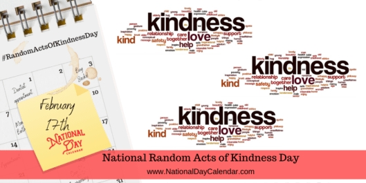 National Random Acts Of Kindness Day - February 17