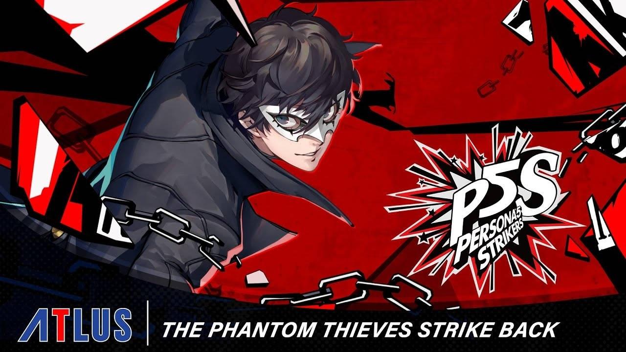 Persona 5 Strikers 'Phantom Thieves Strike Back' Trailer